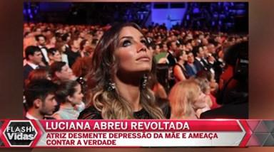 Luciana Abreu ameaça expor a mãe