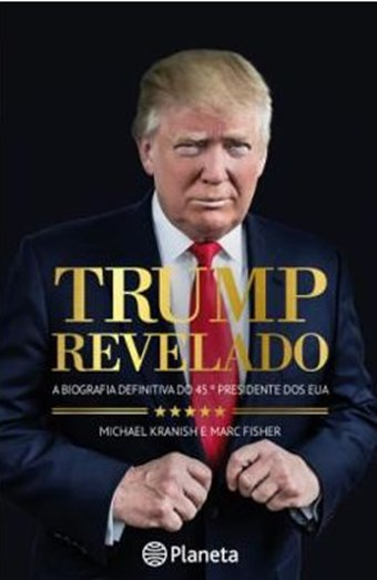 Livro- 'Trump Revelado', dos autores Michael Kranish e Marc Fisher