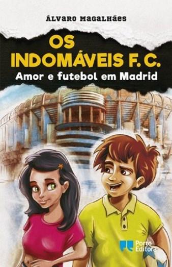 Livro- 'Os Indomáveis F.C.-Amor e Futebol em Madrid', do autor Álvaro Magalhães