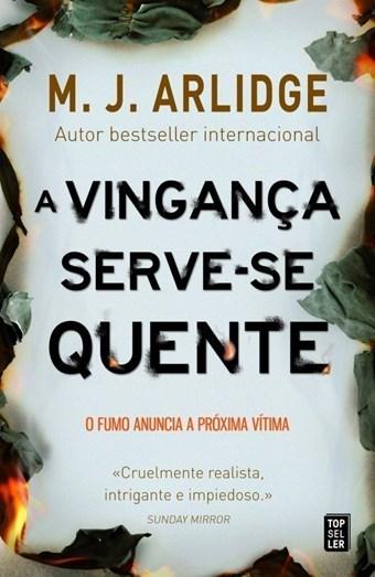 Livro- 'A vingança serve-se quente', do autor M.J.Arlidge