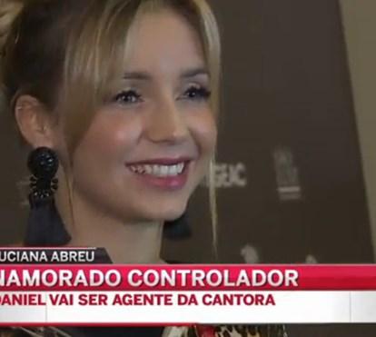 """Noivo de Luciana Abreu acusado de ser """"controlador"""""""